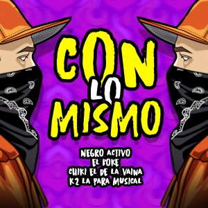 Album Con Lo Mismo from Chiki El De La Vaina