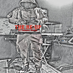 Album The Re-Up (Explicit) from Criminal Manne