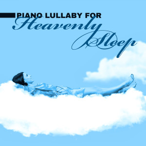 Album Piano Lullaby for Heavenly Sleep from Cocktail Party Music Collection