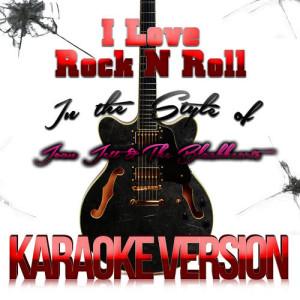 Karaoke - Ameritz的專輯I Love Rock n Roll (In the Style of Joan Jett & The Blackhearts) [Karaoke Version] - Single