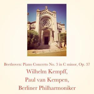 Paul van Kempen的專輯Beethoven: Piano Concerto No. 3 in C minor, Op. 37