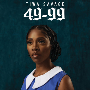 Listen to 49-99 song with lyrics from Tiwa Savage