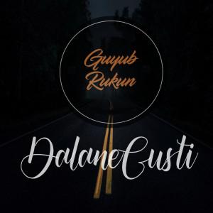 Dalane Gusti dari Guyub Rukun