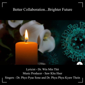 Listen to Better Collaboration...Brighter Future song with lyrics from Phyoe Pyae Sone