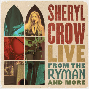 Sheryl Crow的專輯Real Gone (Live from the Ryman / 2019)