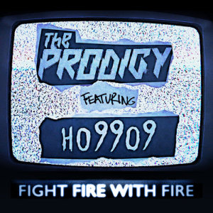 Album Fight Fire with Fire (feat. Ho99o9) from The Prodigy