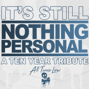 It's Still Nothing Personal: A Ten Year Tribute (Explicit)