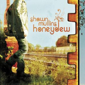 Shawn Mullins的專輯Honeydew