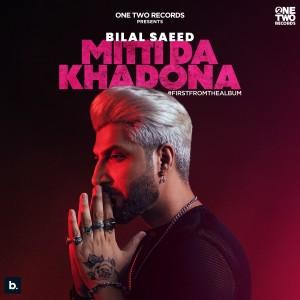 Album Mitti Da Khadona from Bilal Saeed