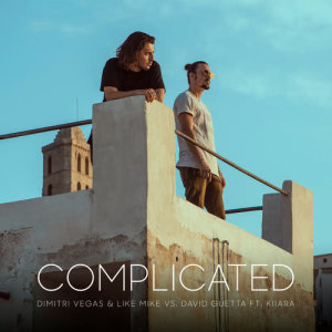 Listen to Complicated (Dimitri Vegas & Like Mike vs. David Guetta) song with lyrics from Dimitri Vegas & Like Mike