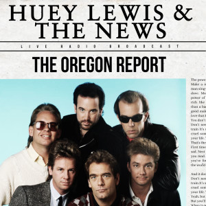 Album The Oregon Report (live) from Huey Lewis & The News