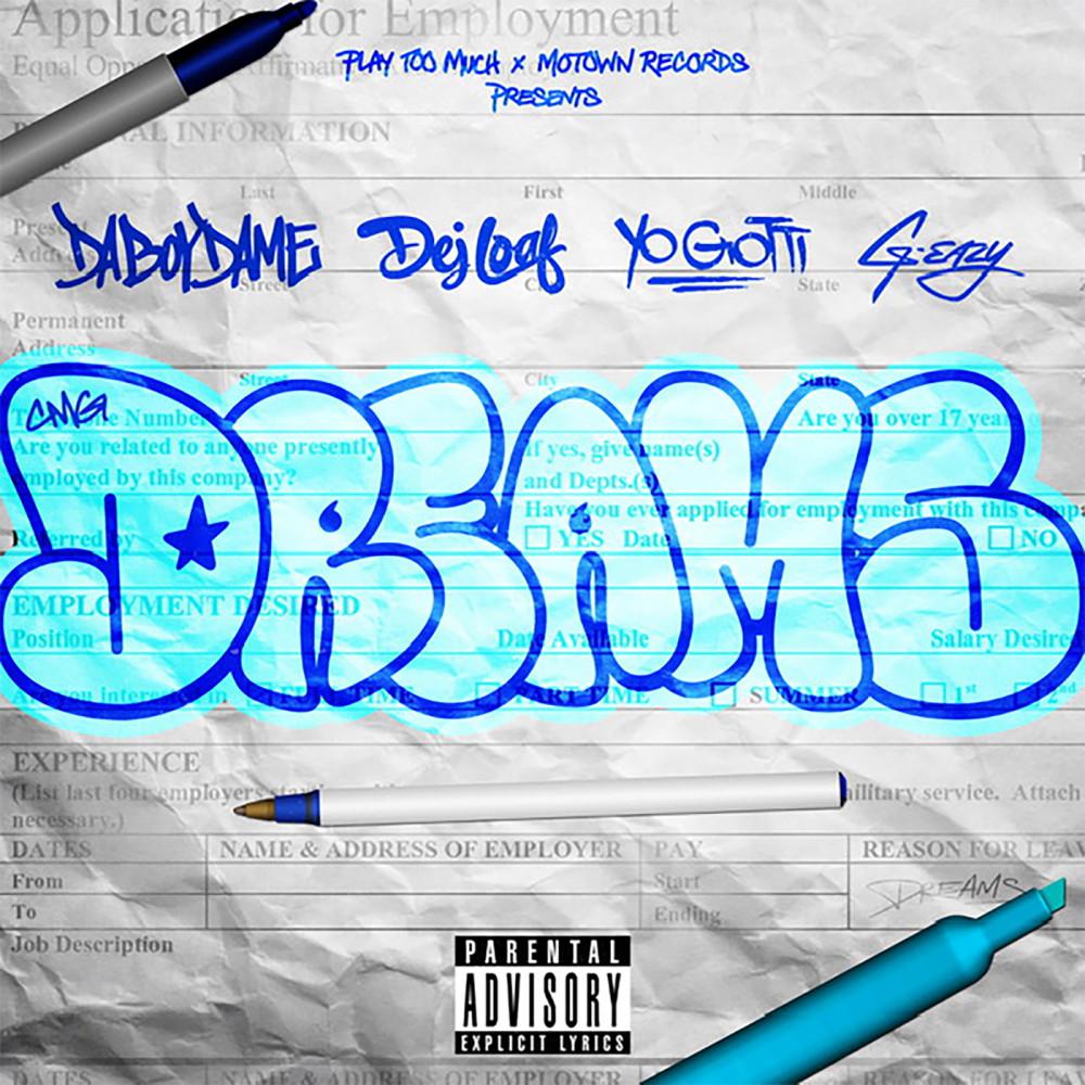 Dreams 2018 DaBoyDame; Yo Gotti; G-Eazy; Dej Loaf