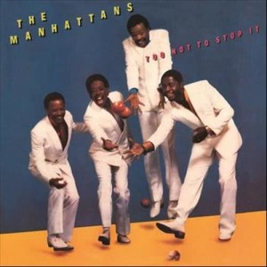 Album Too Hot to Stop It (Expanded Version) from The Manhattans