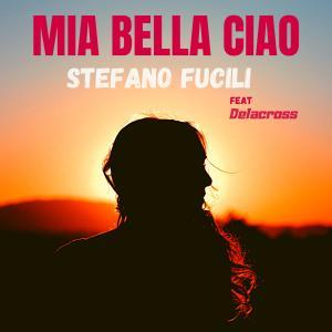 Album Mia Bella Ciao (feat. Delacross) from Stefano Fucili