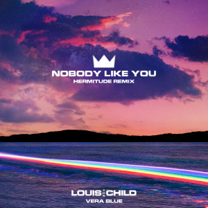 Album Nobody Like You from Louis the child