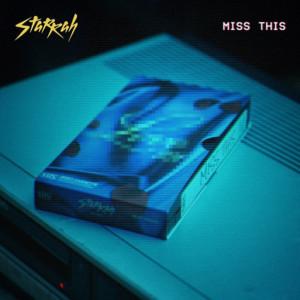 Album Miss This (Explicit) from Starrah