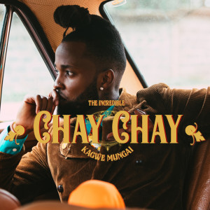 Listen to Chay Chay song with lyrics from Kagwe Mungai