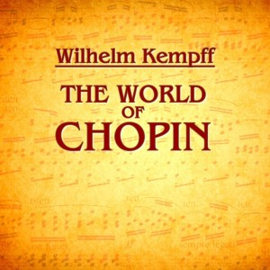 Wilhelm Kempff的專輯The World of Chopin