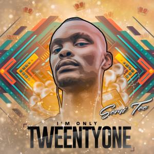 Album I'M ONLY TWEENTYONE from Semi Tee