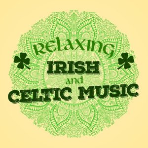 Album Relaxing Irish and Celtic Music from Relaxing Celtic Music