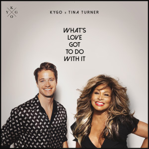 Album What's Love Got to Do with It from Kygo