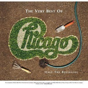 Chicago的專輯The Very Best of Chicago: Only the Beginning