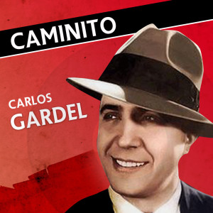 Carlos Gardel的專輯Caminito