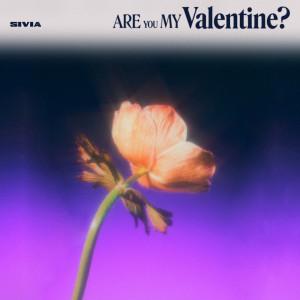 Are You My Valentine? dari SIVIA
