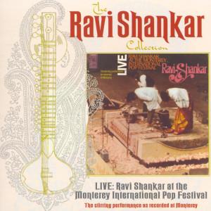 The Ravi Shankar Collection: Live: Ravi Shankar At The Monterey International Pop Festival 1998 Ravi Shankar
