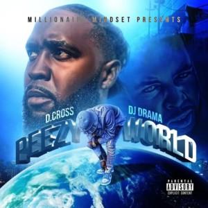 Album Peezy World (feat. DJ Drama) (Explicit) from D.Cross