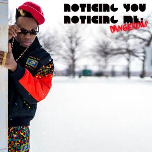 Noticing You, Noticing Me: Dangerous (Explicit) dari Kardinal Offishall