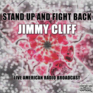 Album Stand Up And Fight Back (Live) from Jimmy Cliff