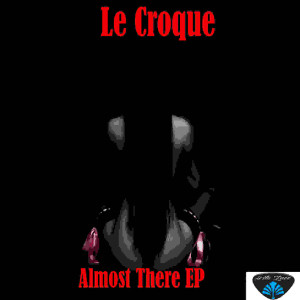 Album Almost There from Le Croque