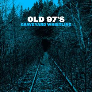 收聽Old 97's的Good With God歌詞歌曲