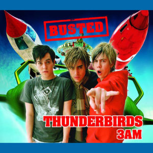 收聽Busted的Thunderbirds Are Go歌詞歌曲