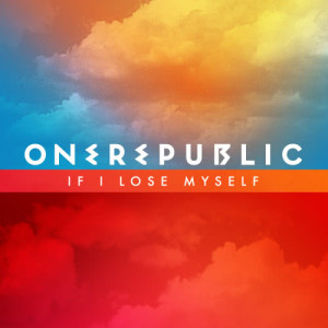 Listen to If I Lose Myself song with lyrics from OneRepublic