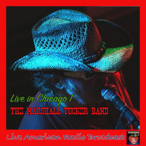 Album Live in Chicago 1 from The Marshall Tucker Band