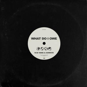 Album What Do I Owe from GXNXVS