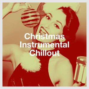 Christmas Songs的專輯Christmas Instrumental Chillout