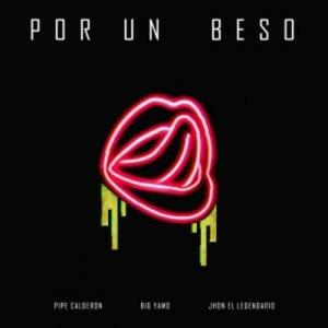 收聽Big Yamo的Por un Beso歌詞歌曲