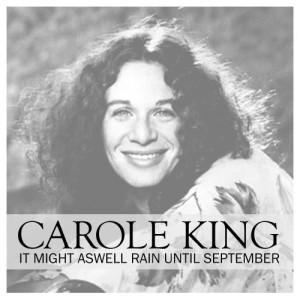 Carole King的專輯It Might Aswell Rain Until Septemeber