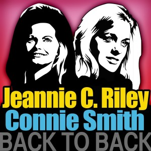 Back to Back - Jeannie C. Riley & Connie Smith