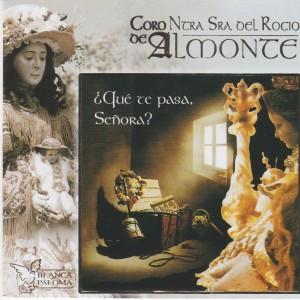 Album ¿Qué Te Pasa, Señora? from Coro Ntra. Sra. del Rocio de Almonte