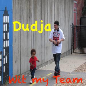 Album Wit My Team (Explicit) from Dudja