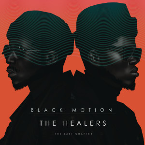Album The Healers: The Last Chapter from Black Motion