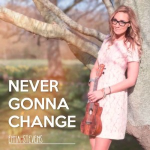 Emma Stevens的專輯Never Gonna Change