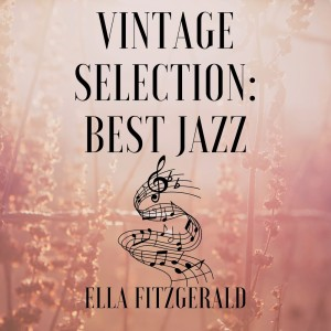 Album Vintage Selection: Best Jazz (2021 Remastered) from Ella Fitzgerald