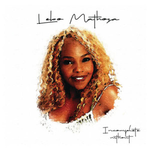 Album Incomplete Without from Lebo Mathosa