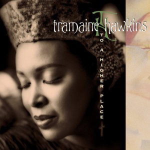 Album To A Higher Place from Tramaine Hawkins