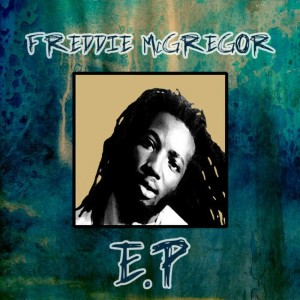 Freddie McGregor - EP